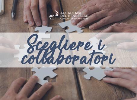 Scegliere i collaboratori giusti nel ruolo giusto