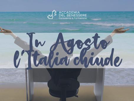 In Agosto l'Italia chiude