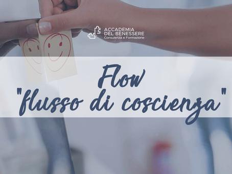 "Flow - ""flusso di coscienza"""