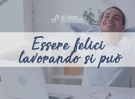 Essere felici lavorando si può
