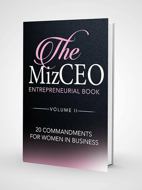 The MizCEO Entrepreneurial Book: 20 Commandments For Women In Business