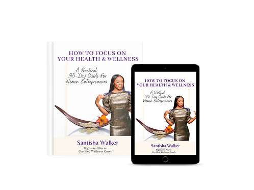 How To Focus On Your Health & Wellness: A 30-Day Guide For Women Entrepreneurs