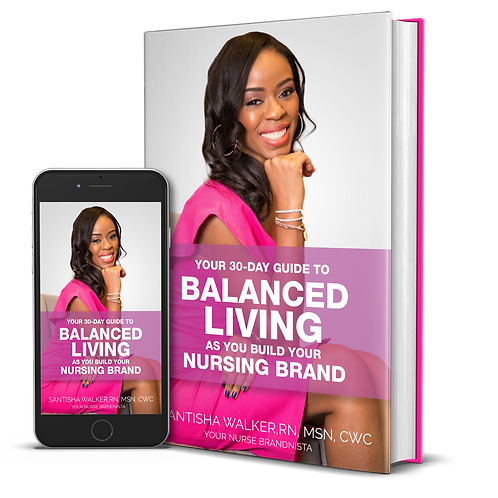 E-BOOK: Your 30-Day Guide To Balanced Living As You Build Your Nursing Brand