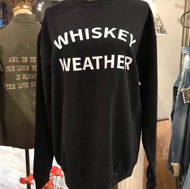 Whiskey Weather Sweatshirt