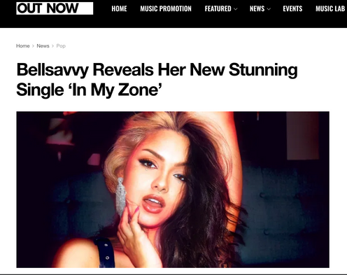 """BELLSAVVY REVEALS HER NEW SINGLE """"IN MY ZONE"""" ON OUT NOW MAGAZINE"""