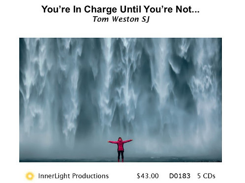 Your In Charge Until You're Not... - Father Tom W