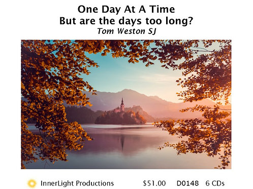 One Day At A Time, But are the days too long? - Father Tom