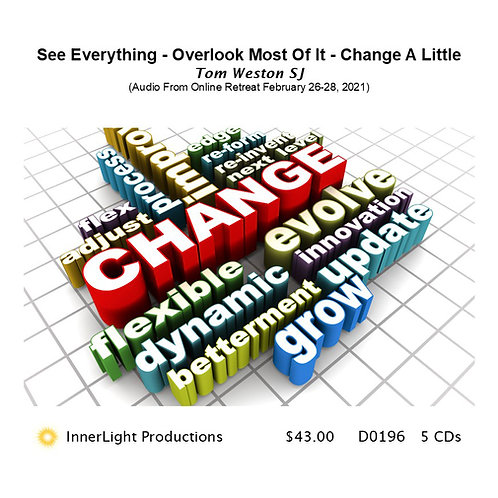 See Everything - Overlook Most Of It - Change A Little