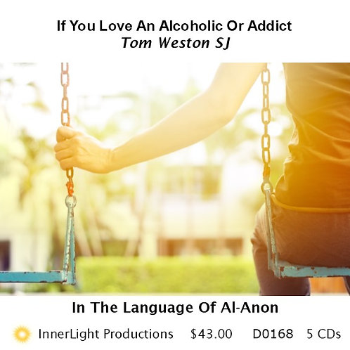 If You Love An Alcohlic Or Addict - with Fr. Tom W.