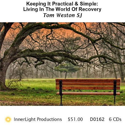 Keeping It Practical and Simple - Living In The World of Recovery - Fr Tom W