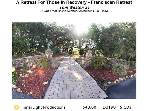 A Retreat For Those In Recovery - Hosted by the Franciscan Retreat Centers