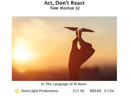 Act, Don't React - Father Tom
