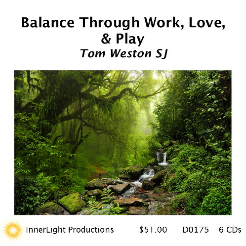 Balance Through Work, Love, & Play with Father Tom W.