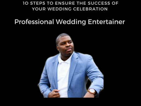 The First Step To Ensuring The Success of Your Wedding Celebration: Professional Wedding Entertainer