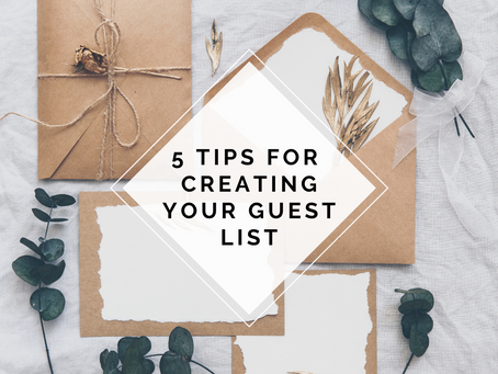 5 Tips for Creating Your Wedding Guest List