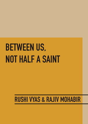 Collaborative Essay on the Collaborative Process for Between Us, Not Half a Saint, in Raga Bhairav