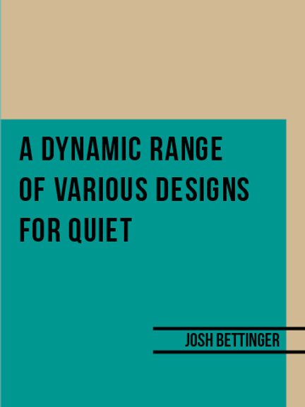 A Dynamic Range Of Various Designs For Quiet