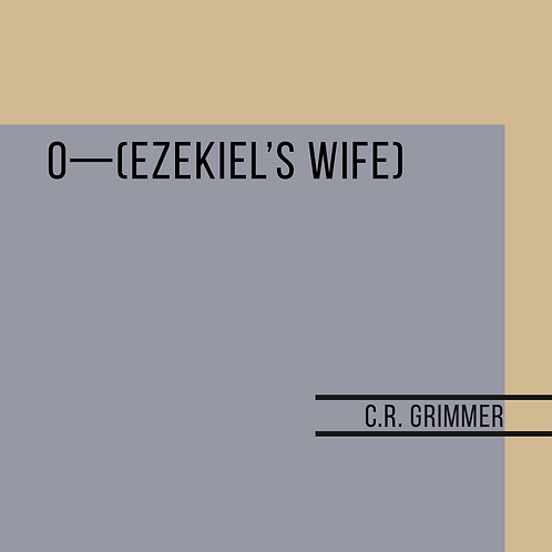 O—(ezekiel's wife)