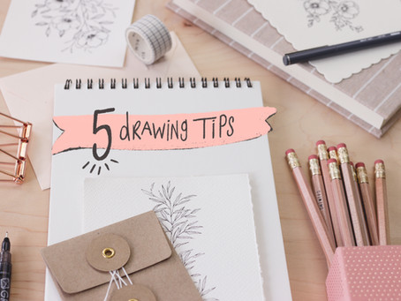 My Top 5 Tips for Drawing