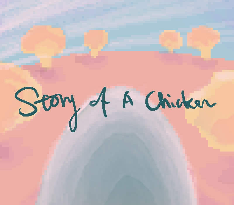 STORY OF A CHICKEN (2019)