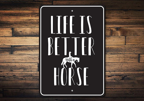 Life is Better with a Horse Sign