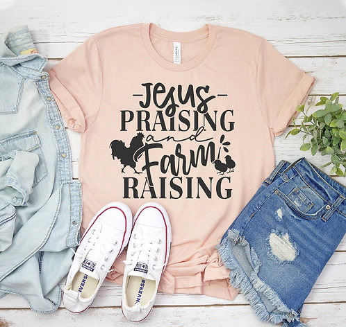 Jesus Praising And Farm Raising T-shirt