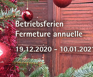betriebsferien-fermeture-annuelle-20-21.