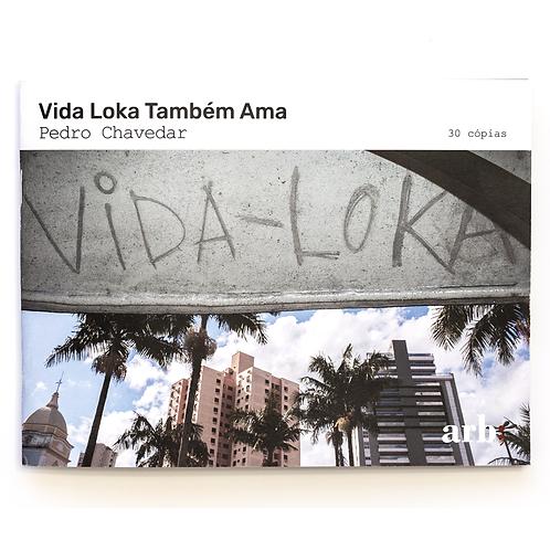 Vida Loka Também Ama - Pedro Chavedar, 2020
