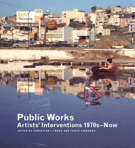 Public Works: Artists' Interventions 1970s to Now