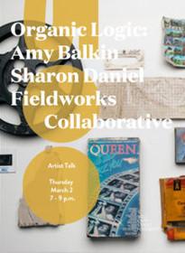 Organic Logic: Amy Balkin, Sharon Daniel and Fieldworks Collaborative