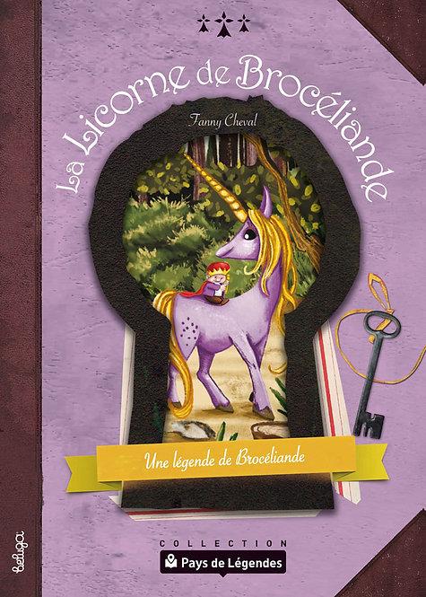 La Licorne de Brocéliande – Une légende de Brocéliande
