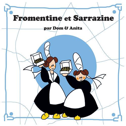 Fromentine et Sarrazine