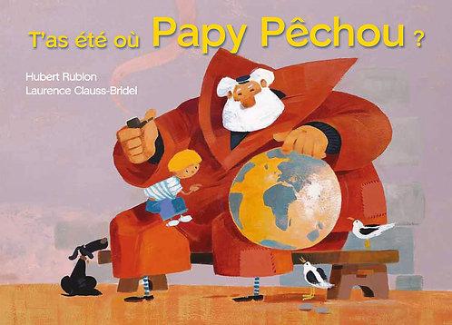 T'as été où, Papy Pêchou ?