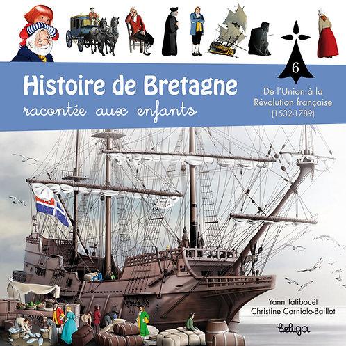 Histoire de Bretagne racontée aux enfants T6