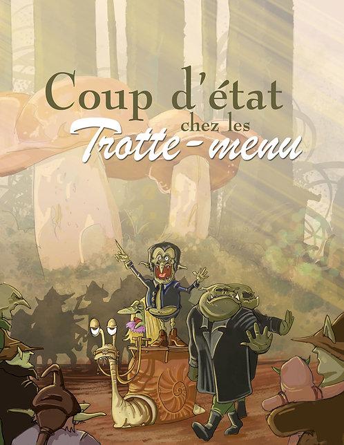 Coup d'État chez les Trotte-Menu (T2)
