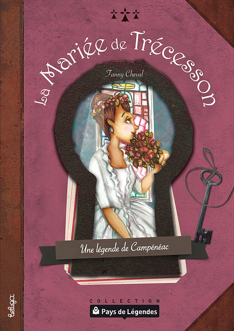 La Mariée de Trécesson – Une légende de Campénéac