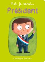 Moi, je serai président