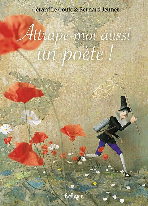Attrape-moi aussi un poète !