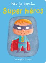 Moi, je serai super héros