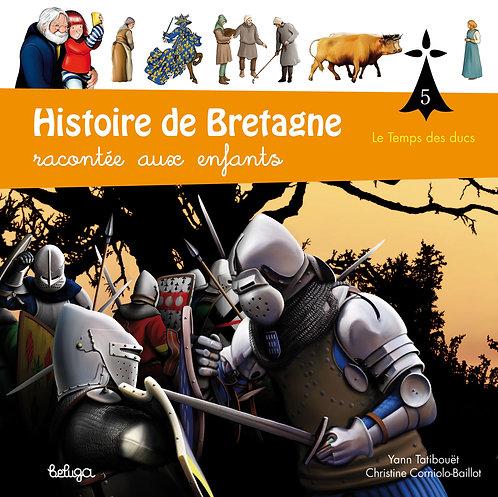 Histoire de Bretagne racontée aux enfants T5