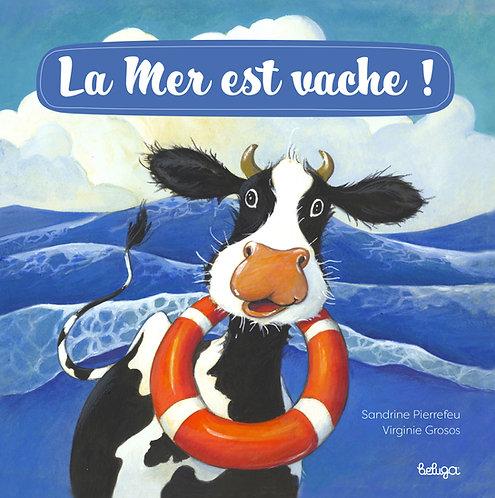 La Mer est vache !