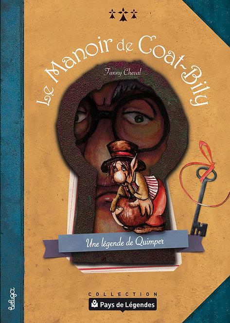 Le Manoir de Coat-Bily – Une légende de Quimper