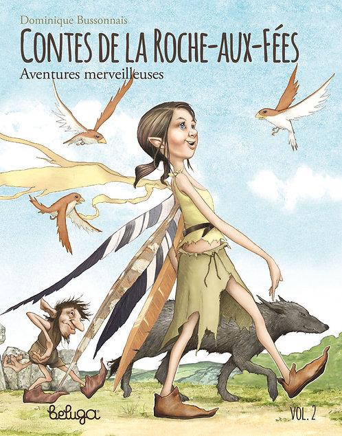 Contes de la Roche-aux-Fées – Aventures merveilleuses