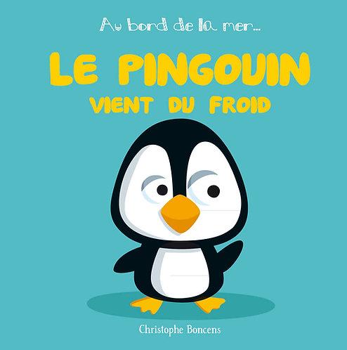 Le pingouin vient du froid