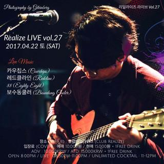 [Realize LIVE Vol. 27] 2017. 4. 22. sat. pm 8 @ Club Realize