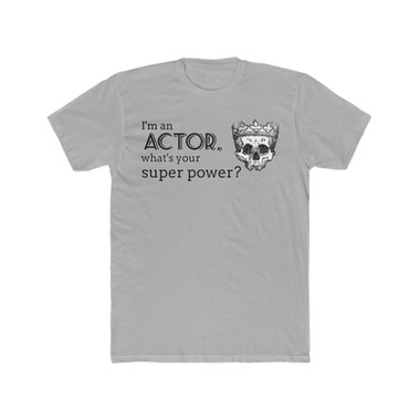 I'm an Actor, what's your super power?