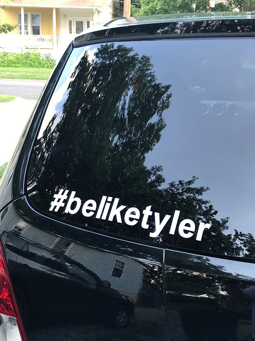 #beliketyler Window Decal