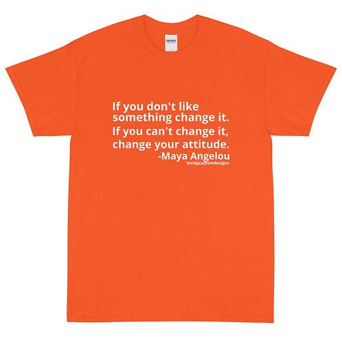 Change it - Maya Angelou Tee