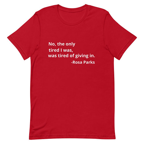 Tired I was...Rosa Parks Tee