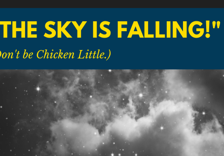 Hey, Chicken Little! Is the sky really falling?